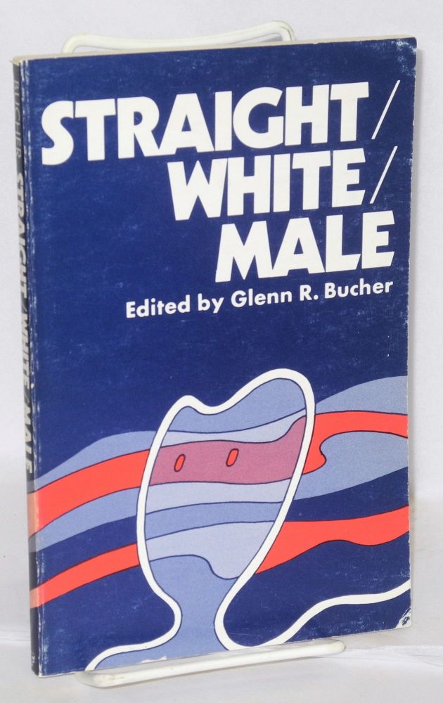 Straight/white/male. Glenn R. Bucher.