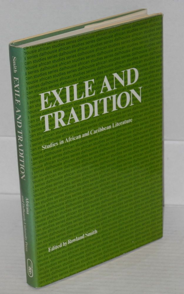 Exile and tradition: studies in African and Caribbean literature. Rowland Smith, , contributors include Aime Cesaire, Chinua Achebe, Wole Soyinka, Nadine Gordimer.