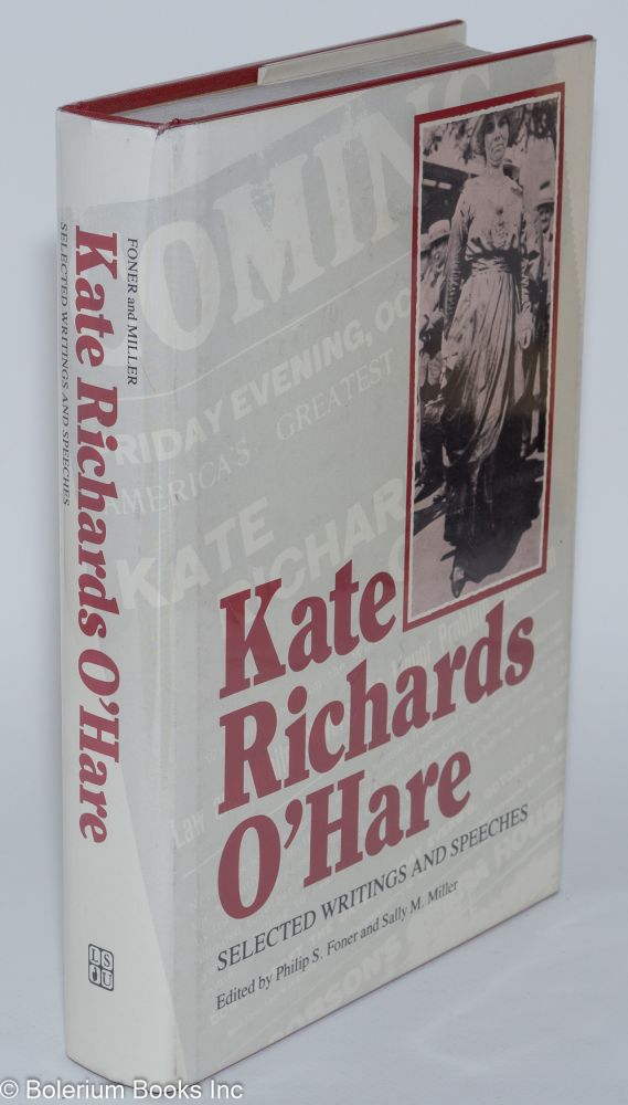 Kate Richards O'Hare, selected writings and speeches. Edited, with introduction and notes, by Philip S. Foner and Sally M. Miller. Kate Richards O'Hare.