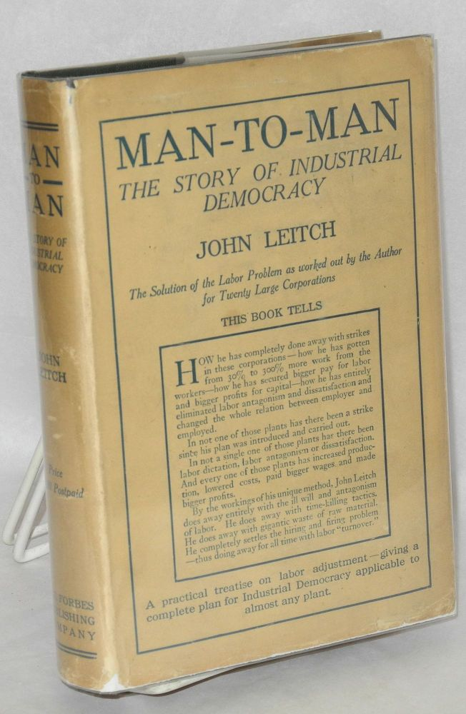 Man to man; the story of industrial democracy. John Leitch.