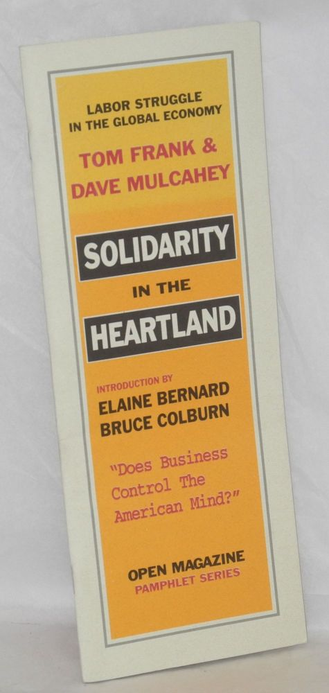 Solidarity in the heartland. Tom Frank, Dave Mulcahey.