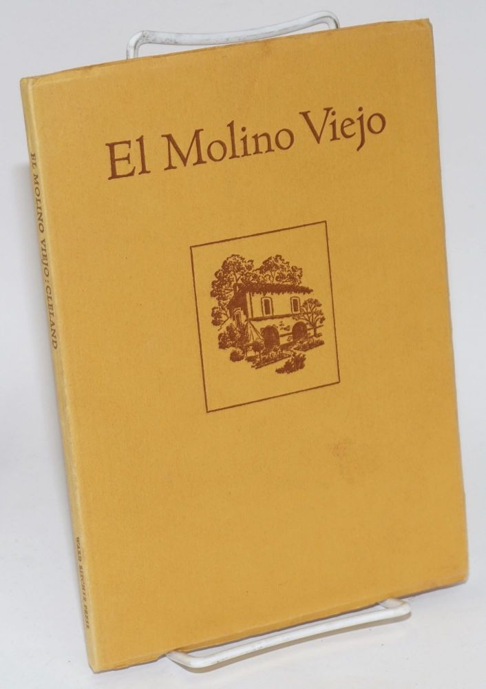 El Molino Viejo; Spanish California's first grist mill, with an epilogue by Rodman W. Paul. Robert Glass Cleland.