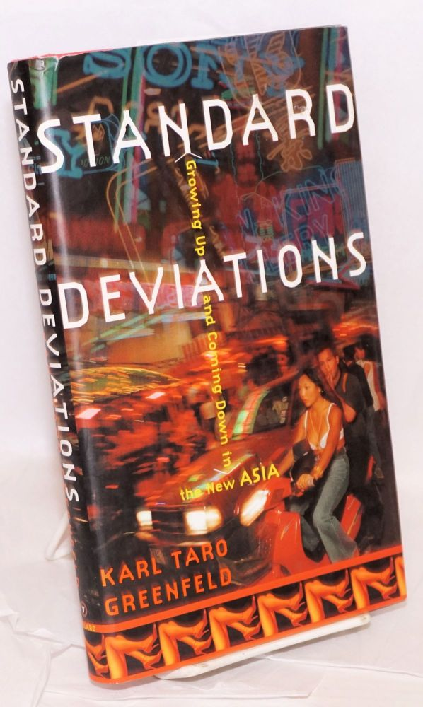 Standard deviations; growing up and coming down in the new Asia. Karl Taro Greenfeld.