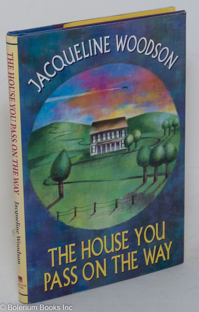 The house you pass on the way. Jacqueline Woodson.