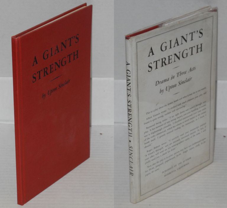 A giant's strength; drama in three acts. Upton Sinclair.