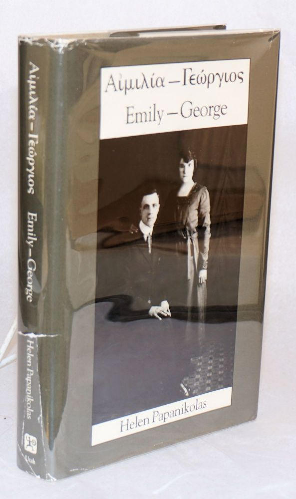 Emily -- George; with a foreword by Charles S. Peterson. Helen Papanikolas.