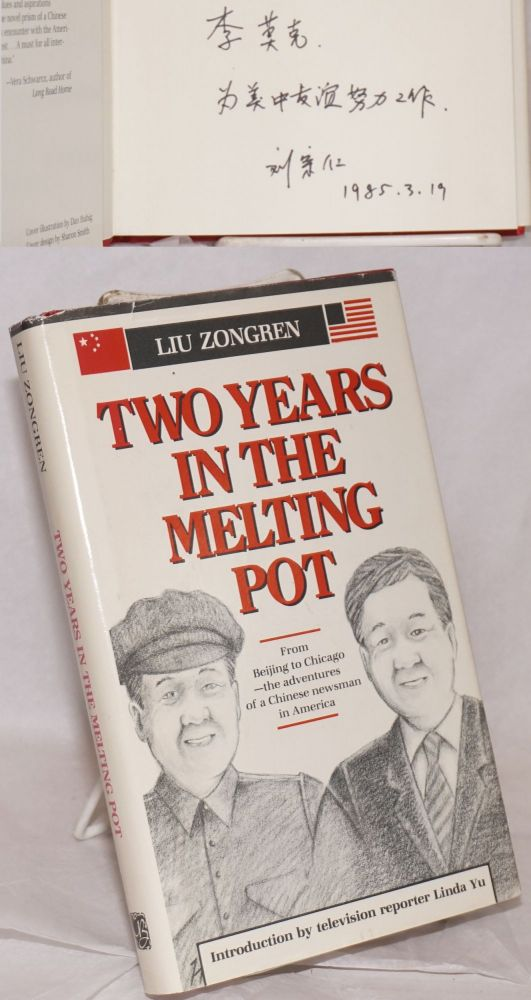 Two years in the melting pot; introduction by Linda Yu. Zongren Liu.
