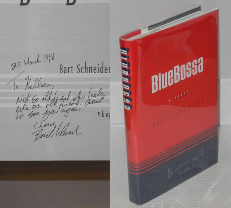 Blue Bossa; a novel. Bart Schneider.