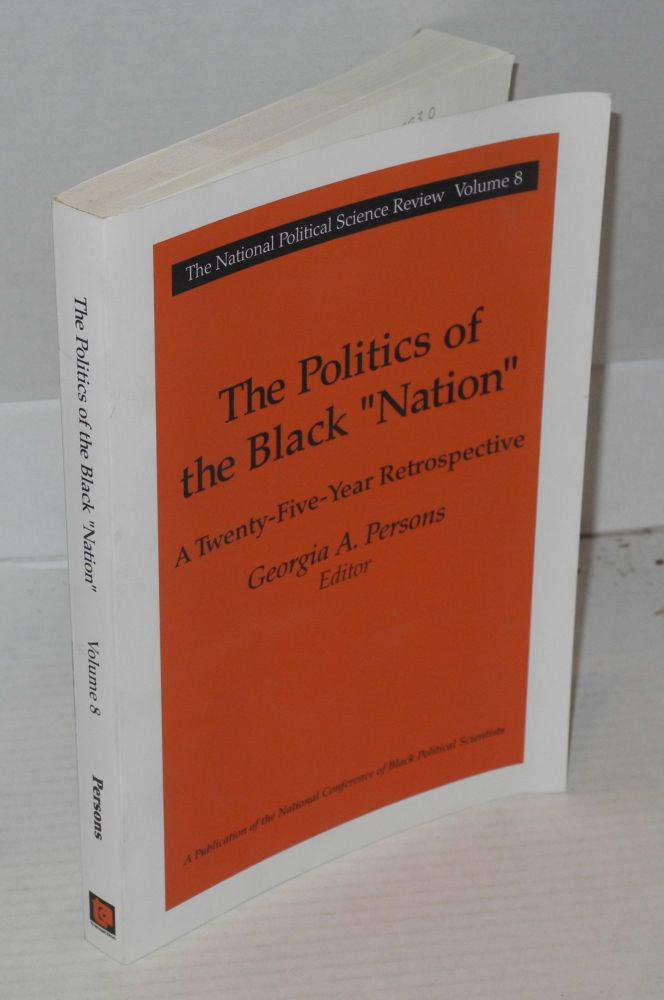 "The politics of the black ""nation""; a twenty-five-year retrospective. Georgia A. Persons."
