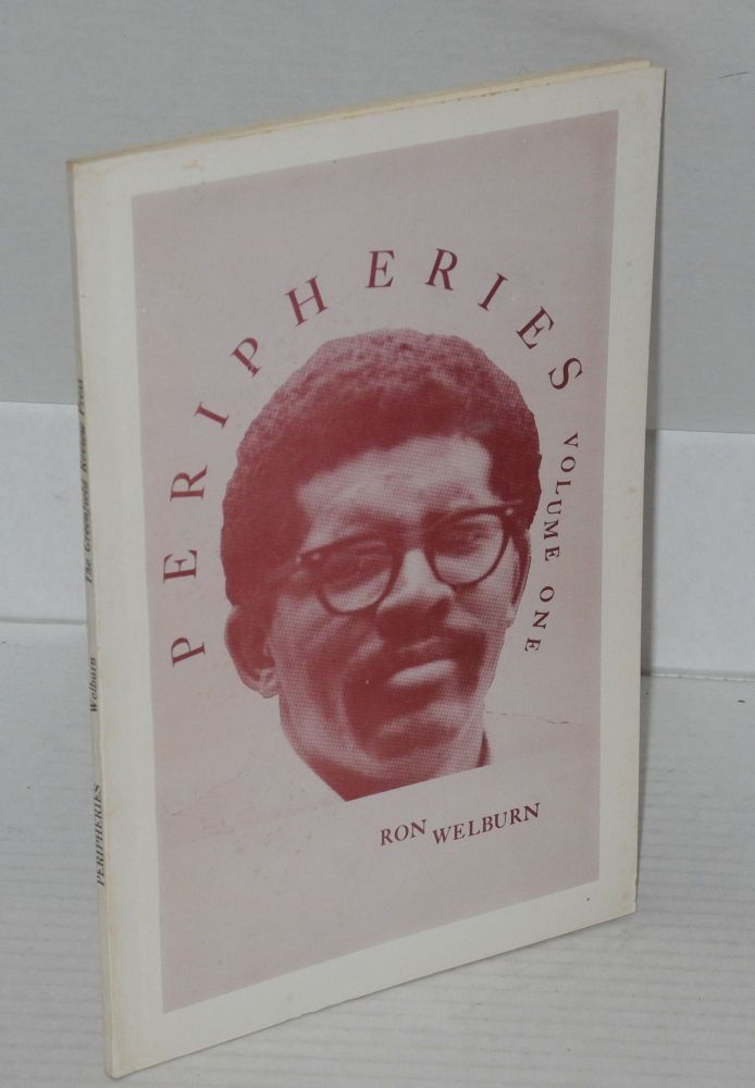 Peripheries; selected poems 1966-1968, volume one. Ron Welburn.