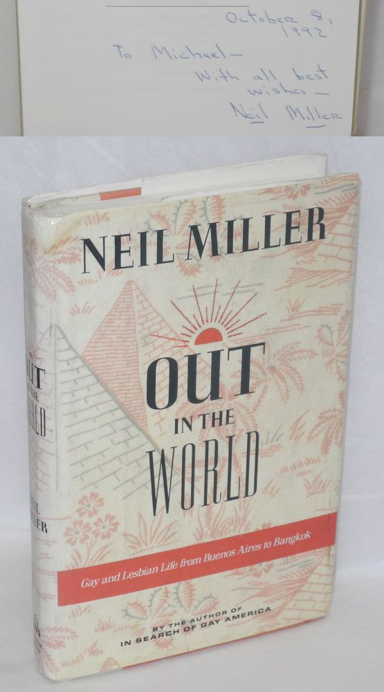 Out in the world: gay and lesbian life from Buenos Aires to Bangkok. Neil Miller.