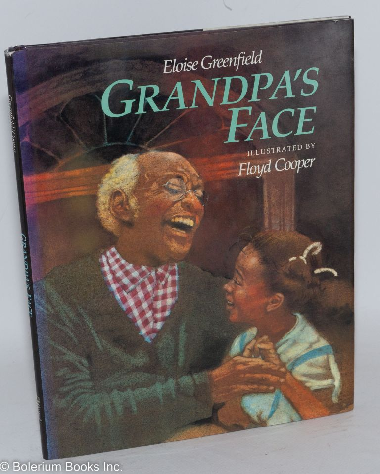 Grandpa's face: illustrated by Floyd Cooper. Eloise Greenfield.