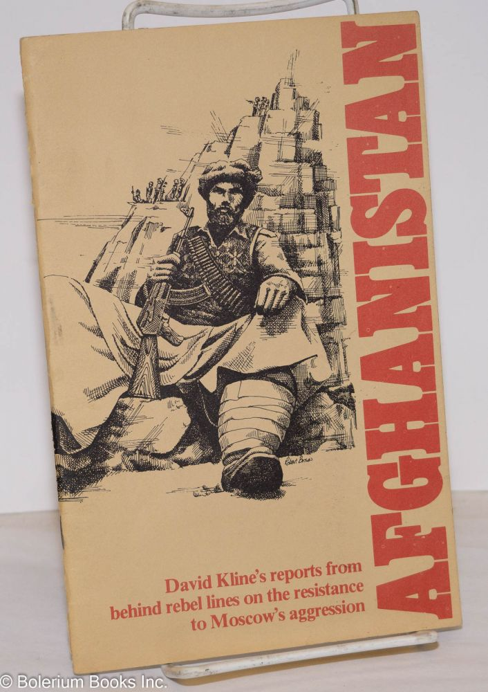 Afghanistan: David Kline's reports from behind rebel lines on the resistance to Moscow's aggression. David Kline.