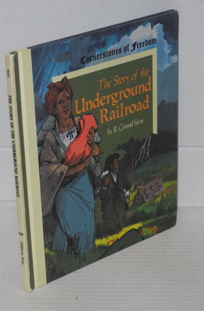 The story of the underground railroad; illustrated by Ralph Canaday. R. Conrad Stein.