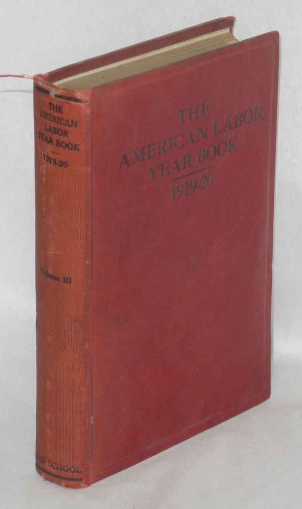 The American labor year book, 1919-1920, Alexander Trachtenberg, ed.