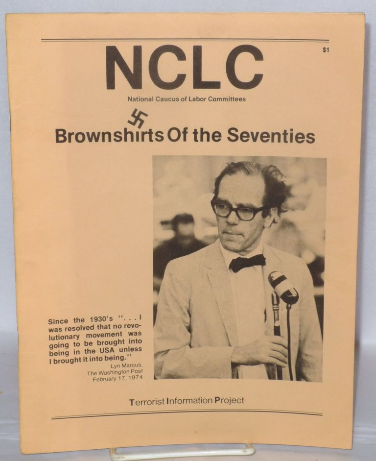NCLC, National Caucus of Labor Committees; brownshirts of the seventies. Terrorist Information Project.