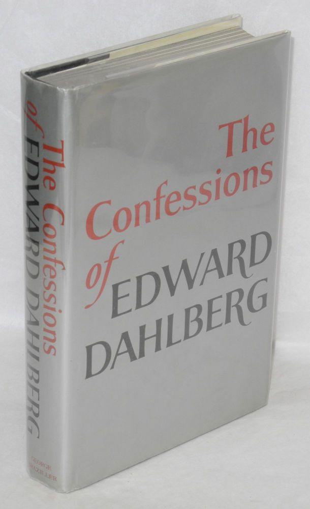 The confessions of Edward Dahlberg. Edward Dahlberg.