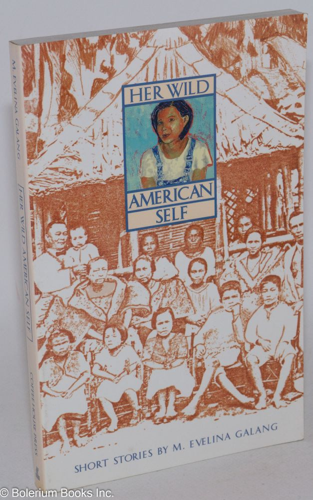 Her wild American self; short stories. M. Evelina Galang.