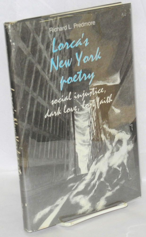Lorca's New York poetry; social injustice, dark love, lost faith. Richard L. Predmore.
