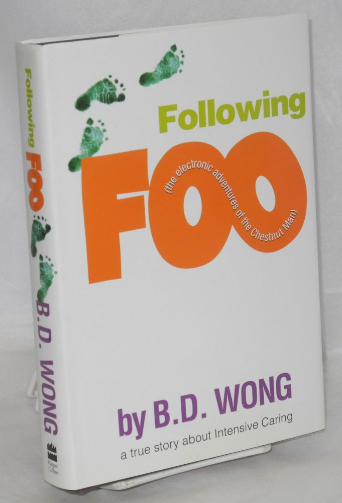 Following Foo; the electronic adventures of the chestnut man. B. D. Wong.