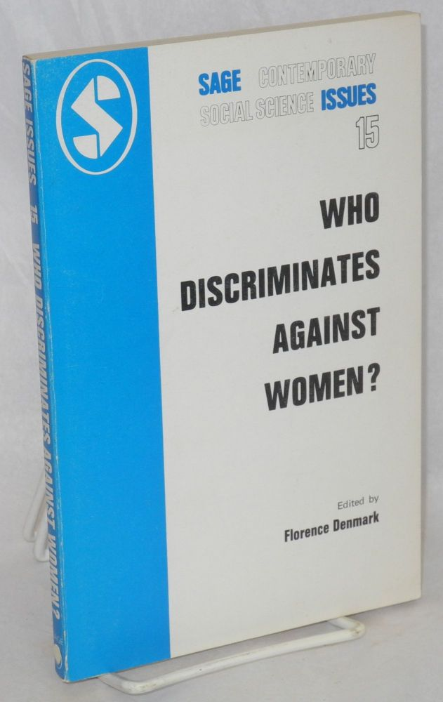 Who discriminates against women? Florence Denmark, ed.