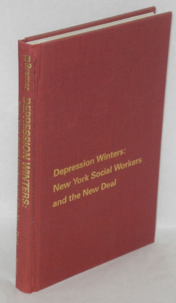 Depression winters: New York social workers and the New Deal. William Bremer.