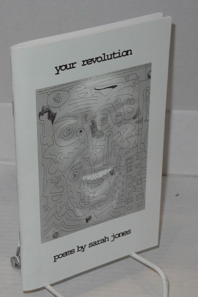 Your revolution; poems. Sarah Jones.