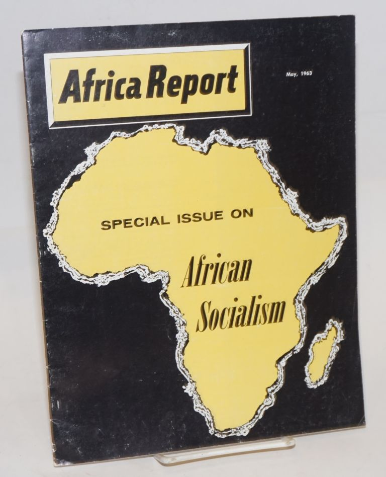 Africa report: Vol. 8, No. 5, (May 1963). Special issue on African Socialism