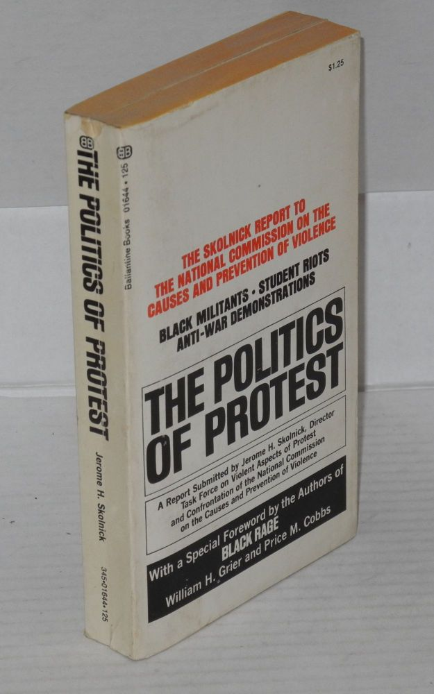 The politics of protest; foreword by Price M. Cobbs and William H. Grier. Jerome R. Skolnick.