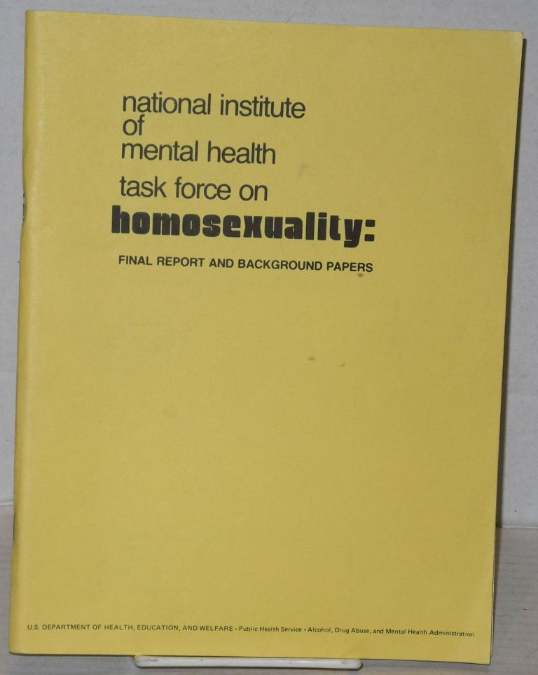 National Institute of Mental Health Task Force on Homosexuality: final report and background papers. John M. Livingood.