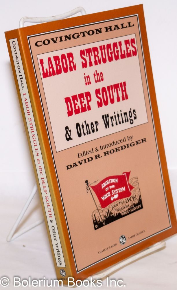 Labor struggles in the deep south & other writings. Edited & introduced by David R. Roediger. Covington Hall.