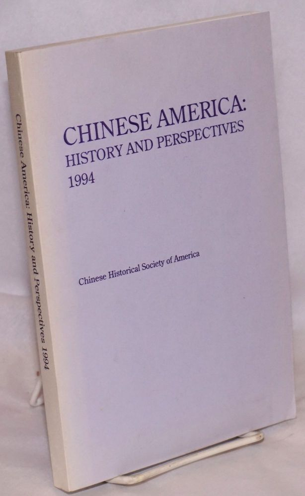 Chinese America: history and perspectives, 1994. Chinese Historical Society of America