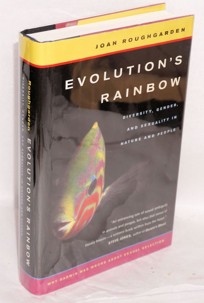 Evolution's rainbow; diversity, gender, and sexuality in nature and people. Joan Roughgarden.