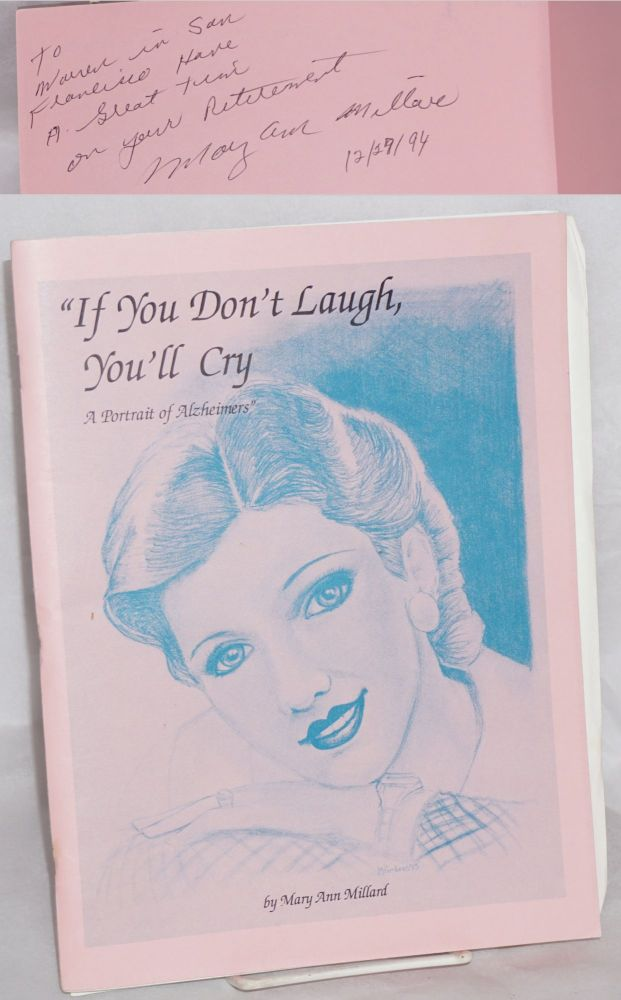 """""""If you don't laugh, you'll cry; a portrait of Alzheimer's"""" Mary Ann Millard."""