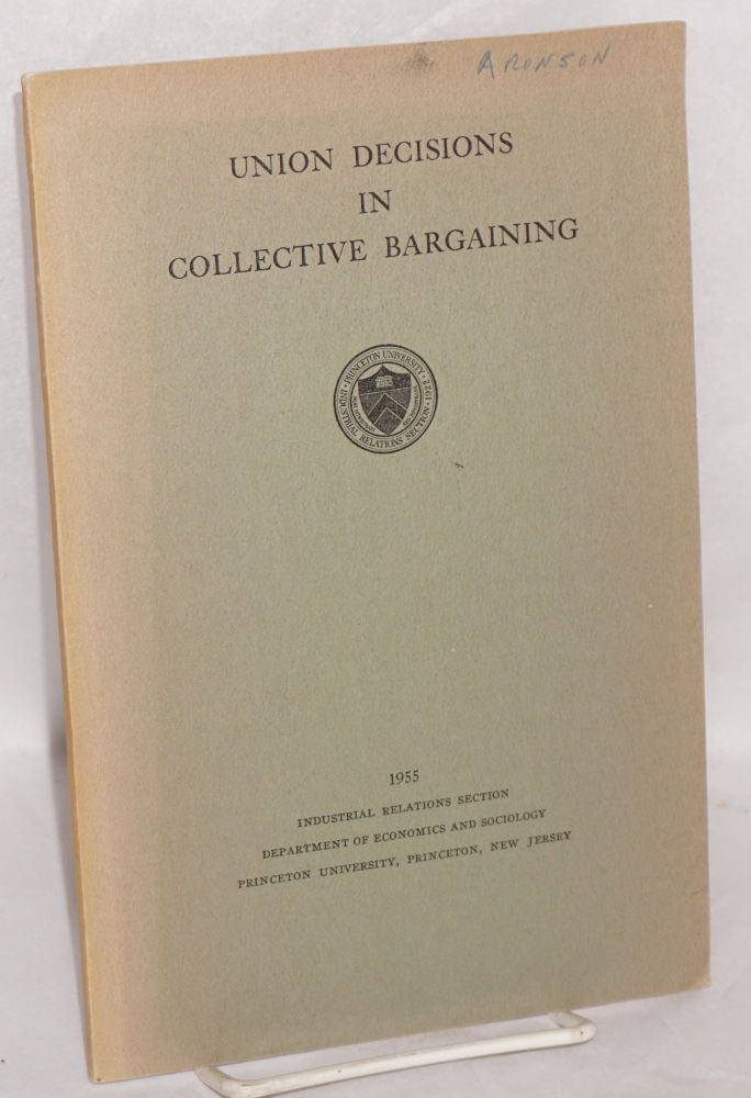 Union decisions in collective bargaining. Robert R. France.