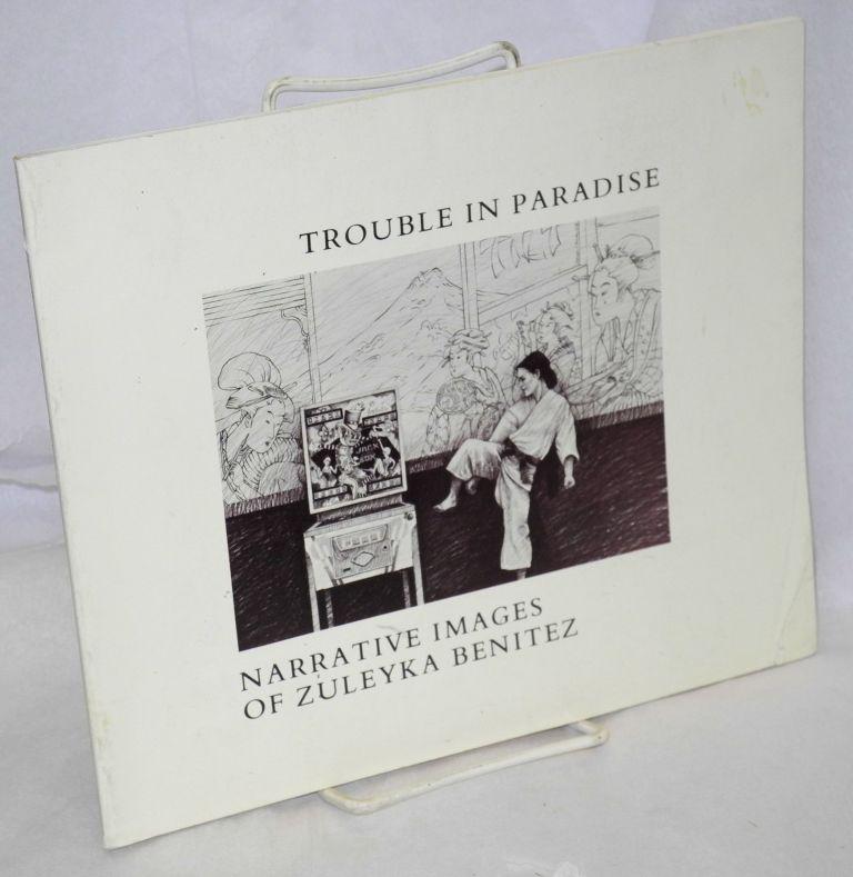 Trouble in paradise; narrative images in pencil. Zuleyka Benitez, , Jean Kondo, Bruce Weigl.
