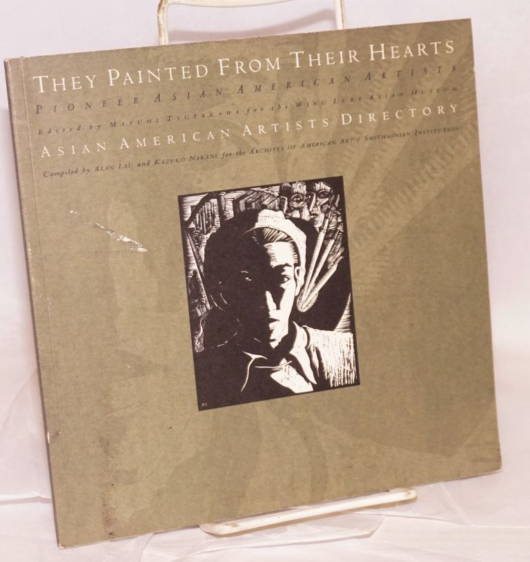 They painted from their hearts; pioneer Asian American artists, Asian American artists directory, edited by Mayumi Tsutakawa. Albert Lau, eds Kazuko Nakane.