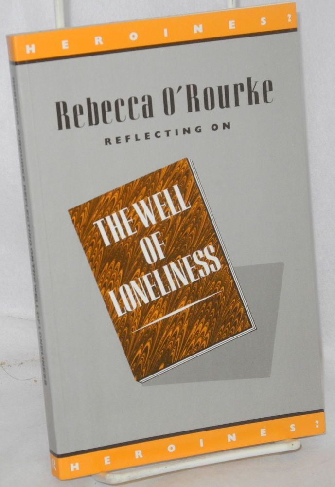 Reflecting on the Well of Loneliness. Rebecca O'Rourke.