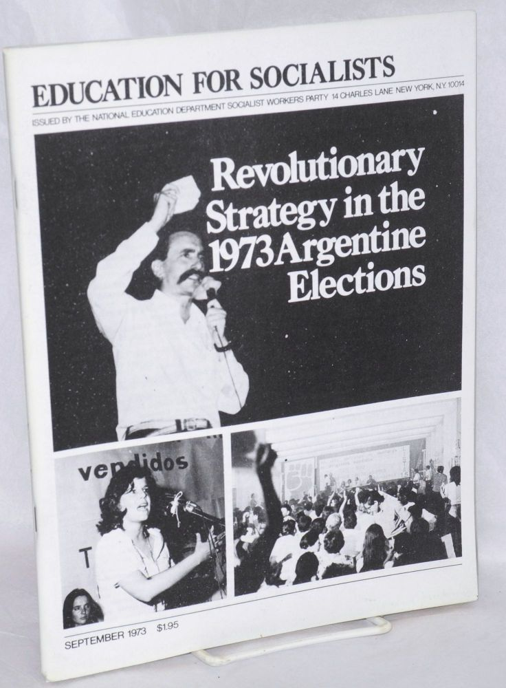 Revolutionary strategy in the 1973 Argentine elections. Socialist Workers Party.