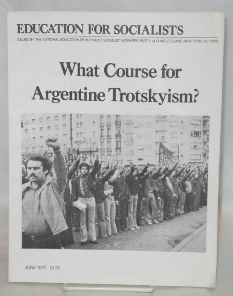 What course for Argentine Trotskyism? Socialist Workers Party.