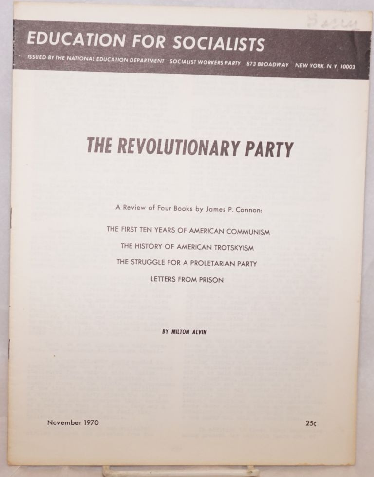 The revolutionary party; a review of four books by James P. Cannon. Milton Alvin.
