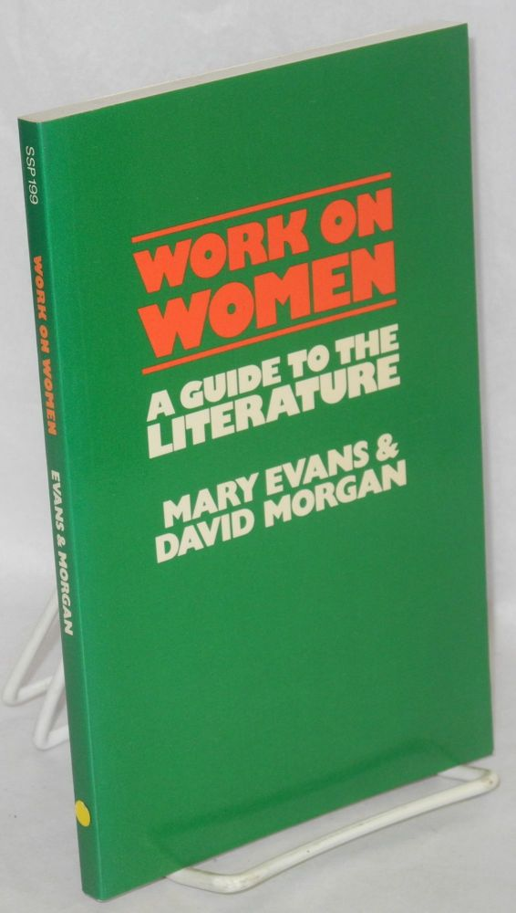 Work and women; a guide to the literature. Mary Evans, David Morgan.