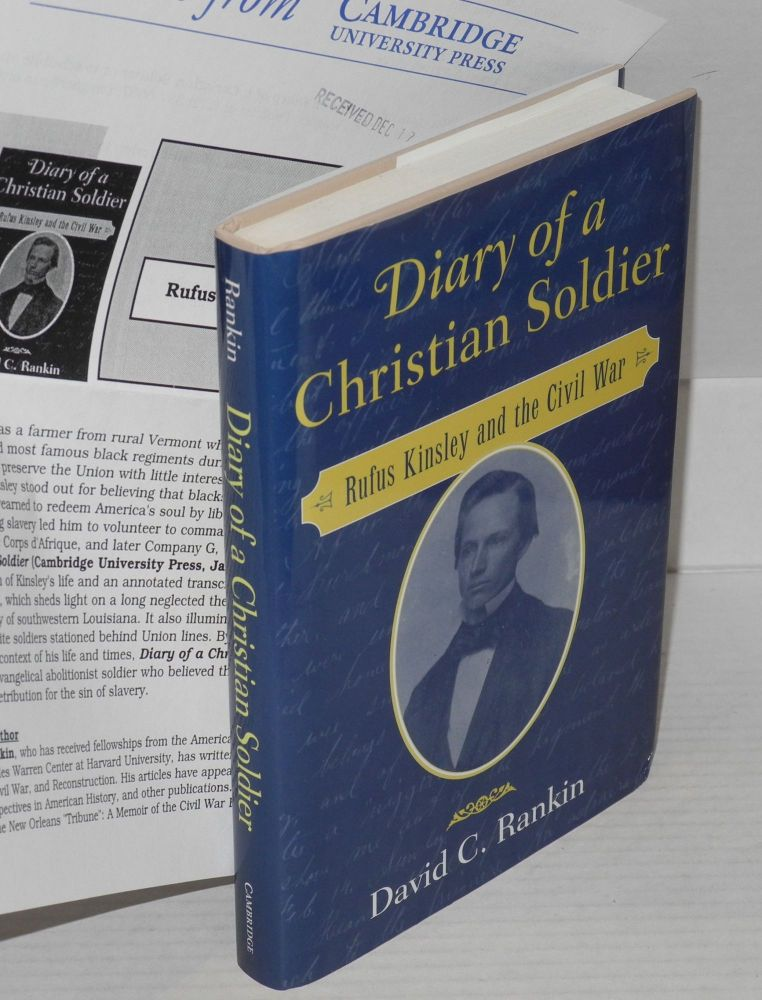 Diary of a Christian soldier; Rufus Kinsley and the Civil War. David C. Rankin.