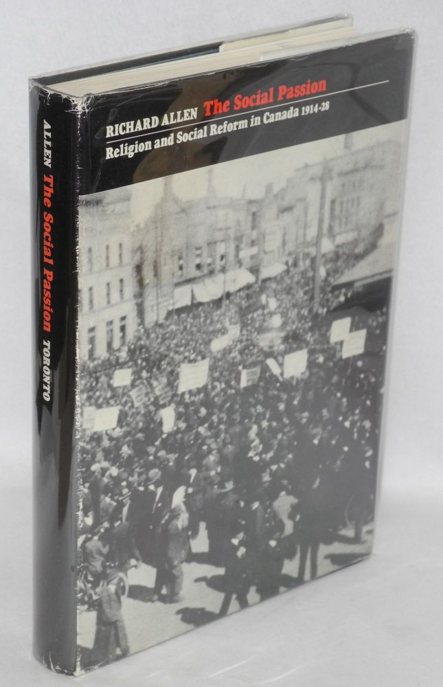 The social passion; religion and social reform in Canada 1914-28. Richard Allen.