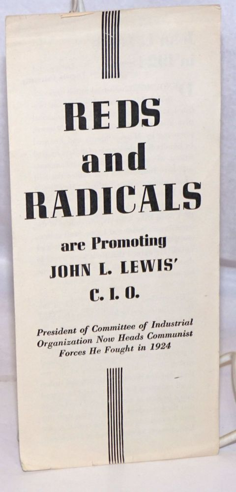 Reds and radicals are promoting John L. Lewis' C.I.O., president of Committee of Industrial Organization now heads Communist forces he fought in 1924. Republican National Committee. Labor Division.