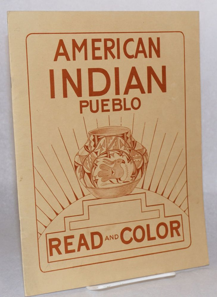 American Indian pueblo: read and color (new edition). Kay Bischoff, drawings, Eugene H. Bishoff, text.