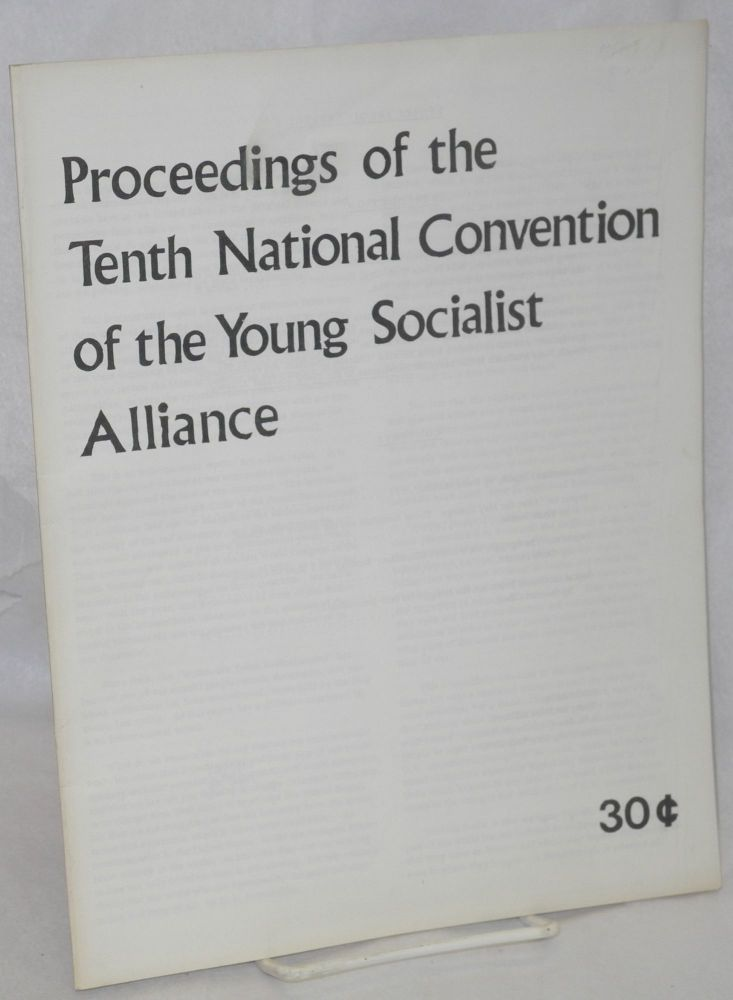 Proceedings of the Tenth National Convention of the Young Socialist Alliance. Young Socialist Alliance.