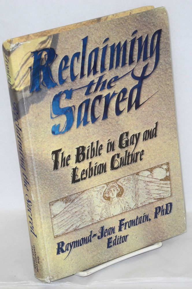 Reclaiming the sacred: the bible in gay and lesbian culture. Raymond-Jean Frontain.