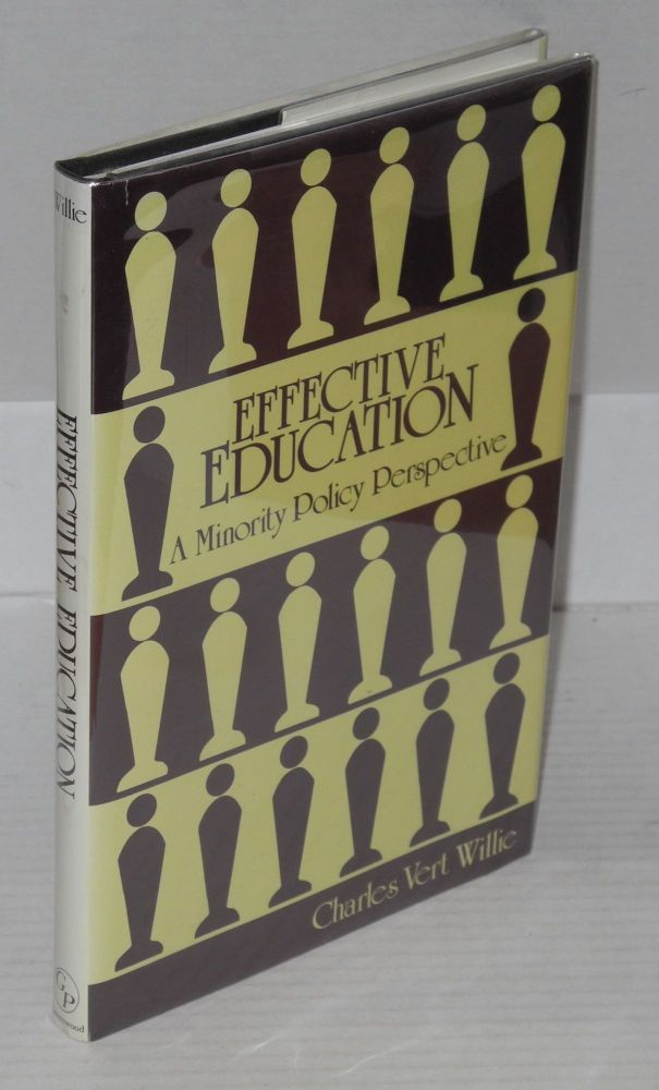 Effective education; a minority policy perspective. Charles Vert Willie.