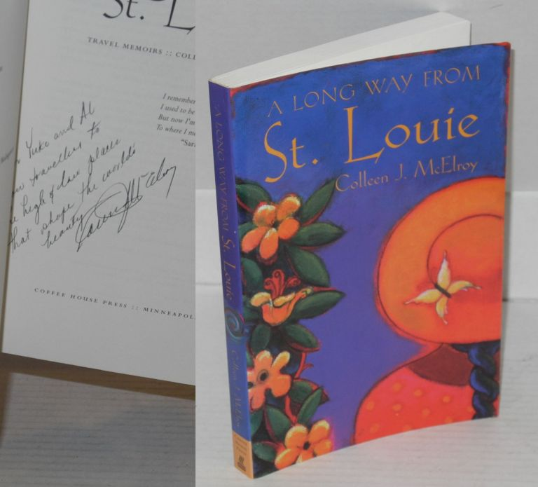 A long way from St. Louie; travel memoirs. Colleen J. McElroy.